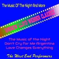The Music of the Night and More - Andrew Lloyd Webber Classics — The West End Performers