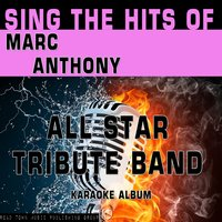 Sing the Hits of Marc Anthony — All Star Tribute Band