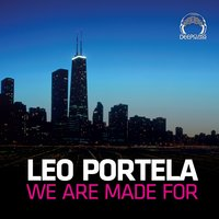 We Are Made for EP — Leo Portela