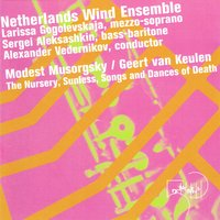 Geert van Keulen: The Nursery - Sunless - Songs and Dances of Death — Alexander Vedernikov, Netherlands Wind Ensemble, Geert van Keulen