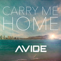 Carry Me Home — Avide
