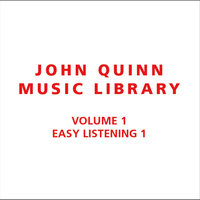 Volume 1 Easy Listening 1 — John Quinn Music Library