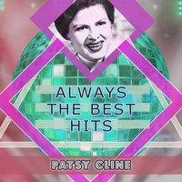 Always The Best Hits — Patsy Cline