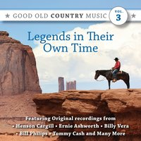 Legends in Their Own Time: Good Old Country Music, Vol. 3 — сборник