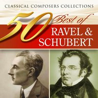Classical Composers Collections: 50 Best of Ravel & Schubert — Франц Шуберт