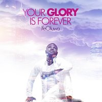 Your Glory Is Forever — Ifeoluwa