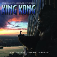 King Kong — James Newton Howard