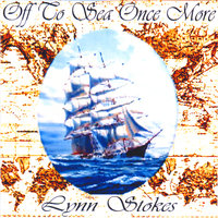 Off To Sea Once More — Lynn Stokes