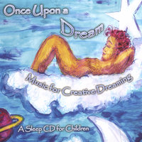 Once Upon A Dream - Music for Creative Dreaming — Chitra Sukhu