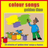 Colour Songs - Golden Time — Kidzone
