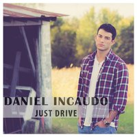 Just Drive — Daniel Incaudo