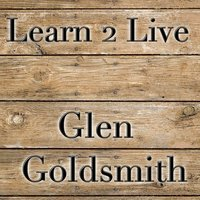Learn 2 Live — Glen Goldsmith