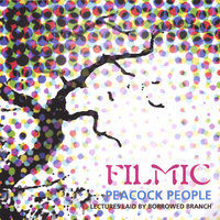 Peacock People - Lectures laid by borrowed branch — Filmic