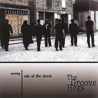 Wrong side of the Street — The Groove Hogs