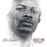 Abortion the Project — Rob Gullatte