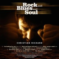 Rock and Blues and Soul — Christian Richard