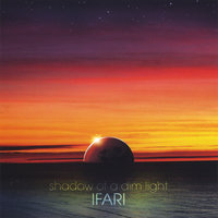 Shadow Of A Dim Light — IFARI