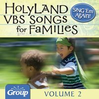 Sing 'Em Again: Favorite Holy Land VBS Songs for Families, Vol. 2 — GroupMusic