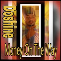 Money on the Way — Doshine