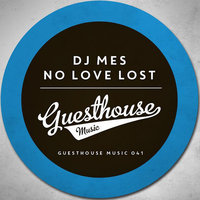 No Love Lost — DJ Mes