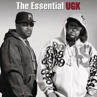 The Essential UGK — UGK (Underground Kingz)