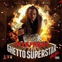 Ghetto SuperStar - EP — MykFresh