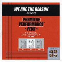 We Are The Reason (Premiere Performance Plus Track) — Avalon