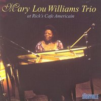 Mary Lou Williams Trio At Rick's Café Americain, Chicago — Mary Lou Williams