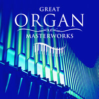 Great Organ Masterworks — Peter Hurford, Simon Preston