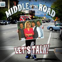 Let's Talk! — Middle Of The Road