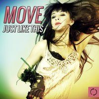 Move Just Like This — сборник