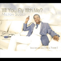 Will You Fly With Me — Milton Suggs