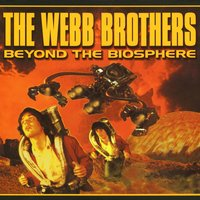 Beyond The Biosphere — The Webb Brothers