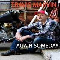 Again Someday — Travis Marvin