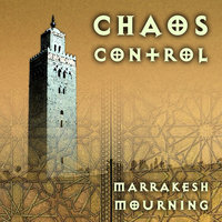 Marrakesh Mourning — Chaos Control