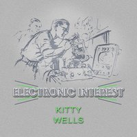 Electronic Interest — Kitty Wells