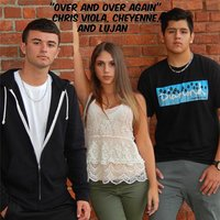 Over and Over Again — Chris Viola & Cheyenne