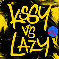 Kissy Vs Lazy — Kissy Sell Out / Lazy Flow