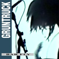 Bar Fly — Gruntruck