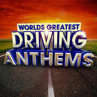 40 Worlds Greatest Driving Anthems - the only Driving Anthems album you'll ever need — Driving Masters