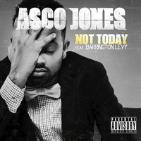 Not Today - Single — Asco Jones