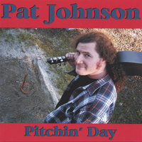 Pitchin' Day — Pat Johnson