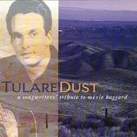 Tulare Dust: A Songwriters' Tribute to Merle Haggard — сборник