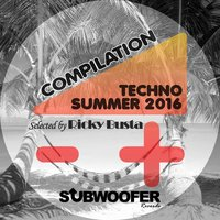 Subwoofer Records Presents Summer Techno 2016 — Ricky Busta