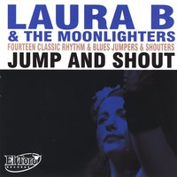 Jump and Shout — Laura B & The Moonlighters