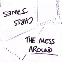 The Mess Around — Chris Janes