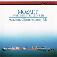 Mozart: Divertimenti K. 113, 137 & 251 — Academy of St. Martin in the Fields Chamber Ensemble