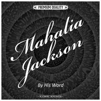 By His Word — Mahalia Jackson