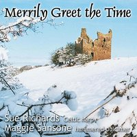 Merrily Greet The Time — Sue Richards, Maggie Sansone, Sue Richards ( Performer) Maggie Sansone (Performer)