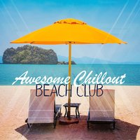 Awesome Chillout Beach Club — Chillout Beach Club
